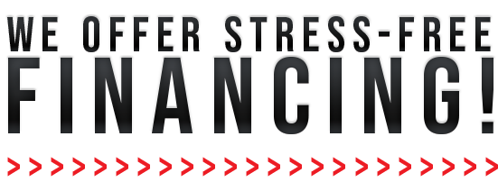 We offer Stress-Free Financing!