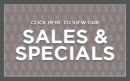 Click Here to View Our Sales & Specials!